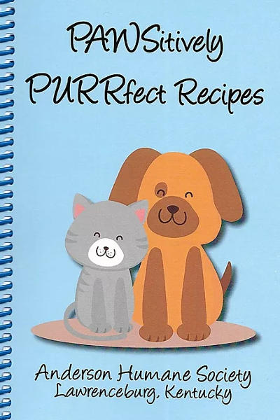 Pawsitively Purrfect Recipes by Anderson Humane Society